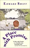 A Place with Promise, Edward Swift, 1930709102