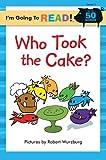 Who Took the Cake?, Robert Wurzburg, 1402733445