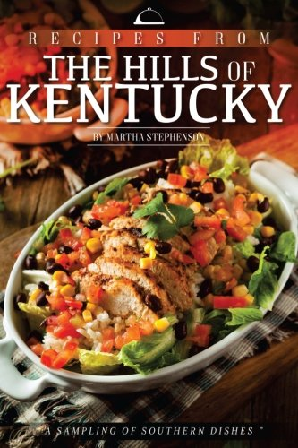 Recipes from the Hills of Kentucky: A Sampling of Southern Dishes