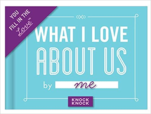 ``BETTER`` Knock Knock What I Love About Us Fill In The Love Journal. fabrics Stock Builders minutos Porter