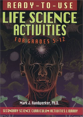Ready-To-Use Life Science Activities for Grades 5-12 (Secondary Science Curriculum Activities Library)