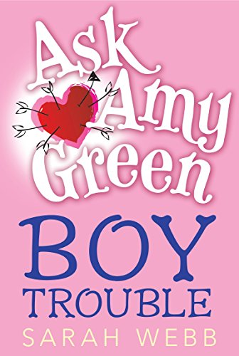 Ask Amy Green: Boy Trouble (Ask Amy Green)