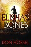 Elisha's Bones, Don Hoesel, 0764205609
