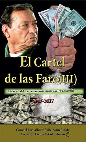 El Cartel de Las Farc III : Finanzas del Narcoterrorismo ...