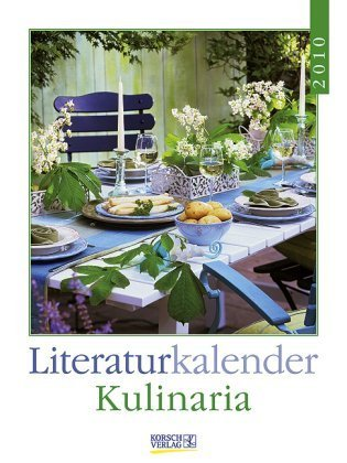 Kulinaria 2010: Literatur-Wochenkalender