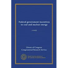 Federal government incentives to coal and nuclear energy: a study