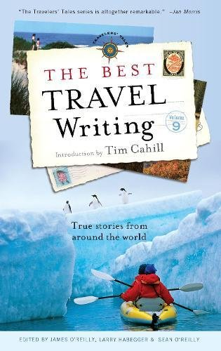 The Best Travel Writing: True Stories from Around the World