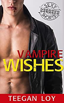 Vampire Wishes (BFP: The Secrets Collection) by [Loy, Teegan]