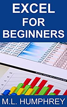 Excel for Beginners (Excel Essentials Book 1) by [Humphrey, M.L.]