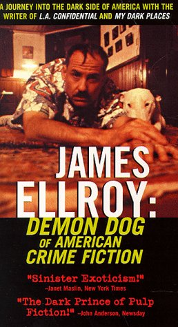 James Ellroy: Demon Dog of American Crime Fiction [VHS]