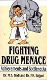 Fighting Drug Menace, M.S. Bedi, P.K. Bajpal, P.K. Bajpai, 8186030409