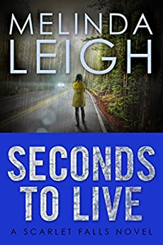 Seconds to Live (Scarlet Falls Book 3) by [Leigh, Melinda]