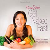 Get Naked Fast! A Guide to Stripping Away the Foods That Weigh You Down