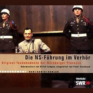 Die NS-Führung im Verhör Hörbuch