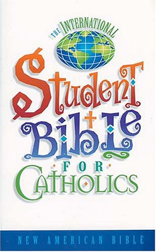 The International Student Bible For Catholics Where Straight Answers Are Standard Procedure