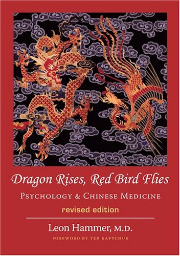 - Dragon Rises, Red Bird Flies: Psychology & Chinese Medicine (Revised Edition)