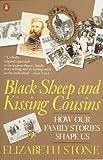 Black Sheep and Kissing Cousins, Elizabeth E. Stone, 0140119779
