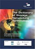 The 2009 SNIA Dictionary : A glossary of storage networking, data, and information management Terminology, Storage Networking Industry Association, 0977144607