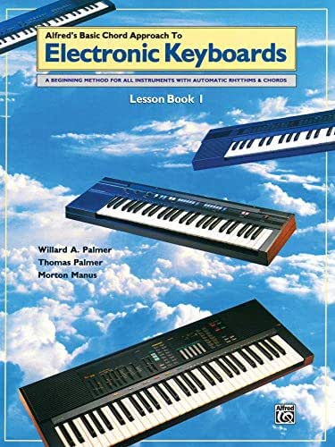 Chord Approach to Electronic Keyboards Lesson Book, Bk 1: A Beginning Method for All Instruments with Automatic Rhythms & Chords (Alfred's Basic Piano Library)