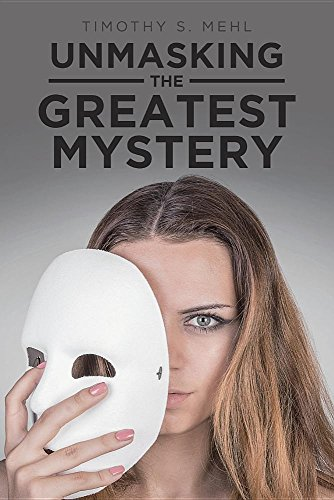 Unmasking the Greatest Mystery
