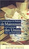 Correspondance de Madame de Maintenon et de la princesse des Ursins : 1709, une année tragique par Madame de Maintenon