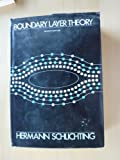 Boundary Layer Theory, Schlichting, Hermann T. and Kestin, Joseph, 0070553343
