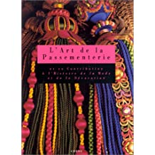 L'art de la passementerie: Et sa contribution à l'histoire de la mode et de la décoration (French Edition)