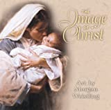 The Image of Christ, Morgan Weistling, 0801011965