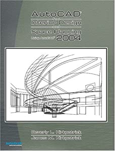 AutoCAD 2004 for Interior Design and Space Planning