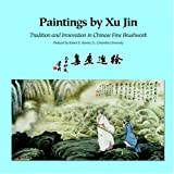 Paintings by Xu Jin, Xu, 1931907234
