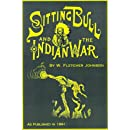 Life of Sitting Bull: And History of the Indian War of 1890-91