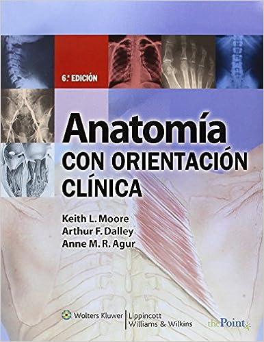 Anatomia Con Orientacion Clinica: Amazon.co.uk: Dr Keith L Moore Msc ...