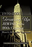 Growing up Jewish in the 20th Century, Debra H. Berger, 0595270476