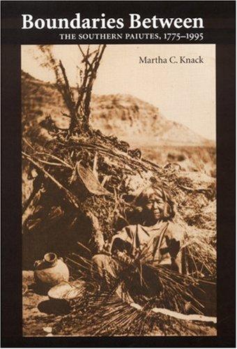 Read Online Boundaries Between: The Southern Paiutes, 1775-1995 pdf epub