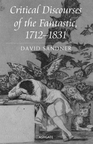 Critical Discourses of the Fantastic, 1712-1831 by David Sandner