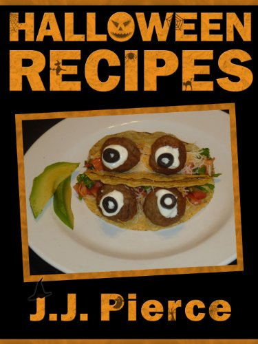 Halloween Recipes: 24 Cute, Creepy, and Easy Halloween Recipes for Kids and Adults -