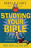 Bruce and Stan's Pocket Guide to Studying Your Bible, Bruce Bickel and Stan Jantz, 0736903828
