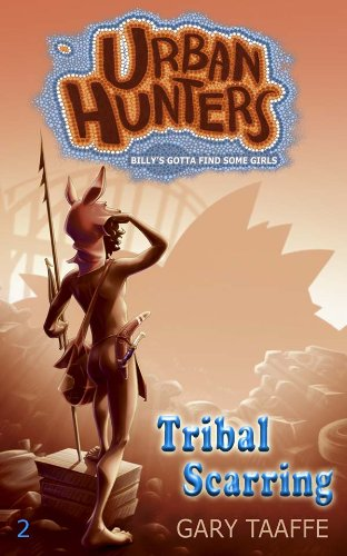Tribal Scarring (A humorous action, adventure, survival series for children, middle grade, teen and young adult) (Urban Hunters Book 2)