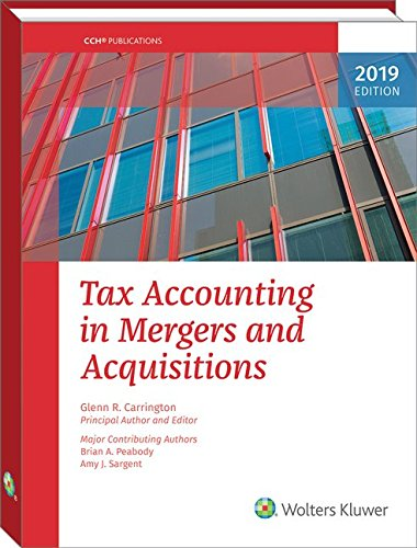Tax Accounting in Mergers and Acquisitions, 2019 Edition
