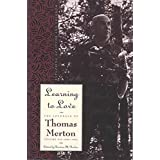 Learning to Love: Exploring Solitude and Freedom (The Journals of Thomas Merton Vol. 6)