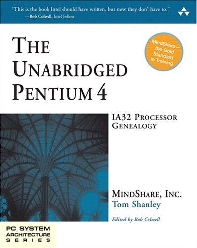 The Unabridged Pentium 4: IA32 Processor Genealogy
