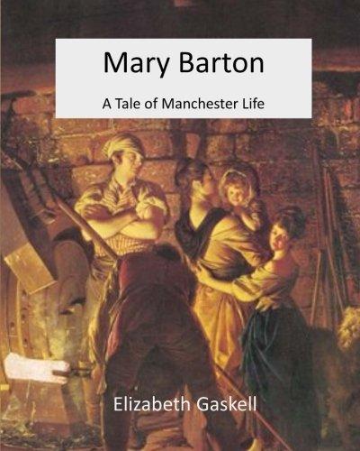 Mary Barton: A Tale of Manchester Life, Elizabeth Cleghorn Gaskell - Essay