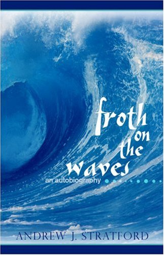 Download Froth on the Waves: An Autobiography PDF