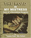 The Road Is My Mistress, Rik Palieri, 0974987409