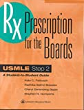 RX: Prescription for the Boards: Usmle Step 2, Feibusch, Kate C. and Breaden, Radhika S., 0781714273