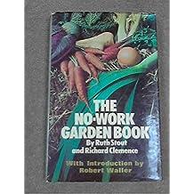 The No-Work Garden Book