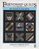 Friendship Quilts by Hand and Machine, Carolyn V. Hall, 0801977843