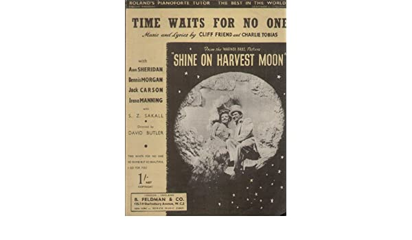 Time Waits For No One Warner Bros Production Shine On Harvest