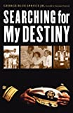 searching for my destiny american indian lives by george blue spruce 2012 10 16