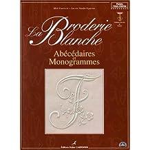 Broderie blanche (La): Abécédaires et monogrammes